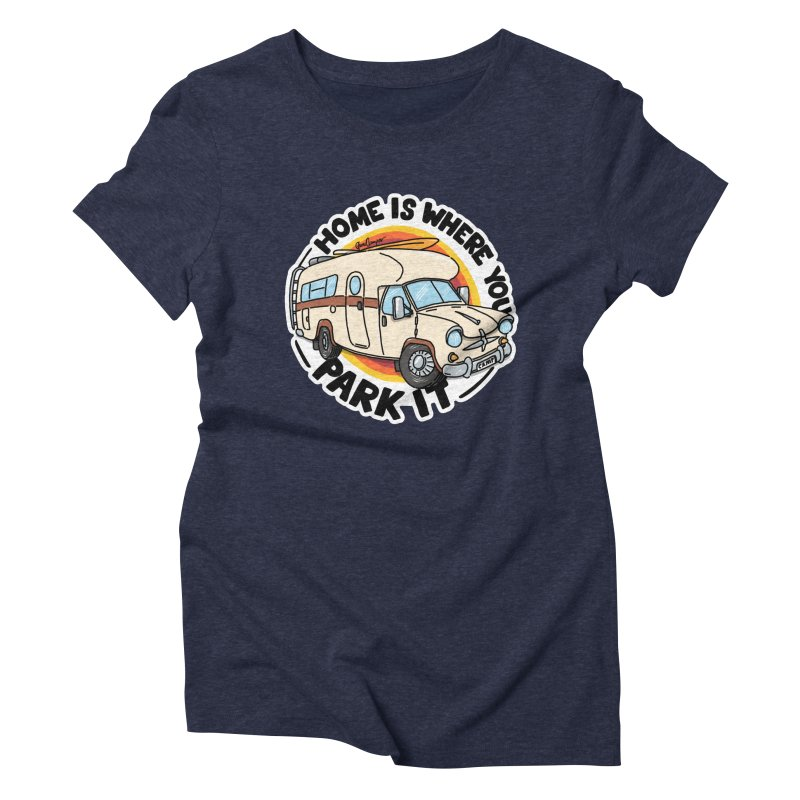 Home is Where You Park It Women's Triblend T-Shirt by Illustrated GuruCamper