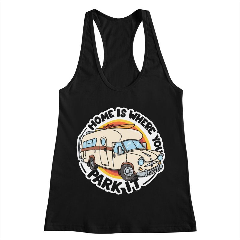 Home is Where You Park It Women's Racerback Tank by Illustrated GuruCamper