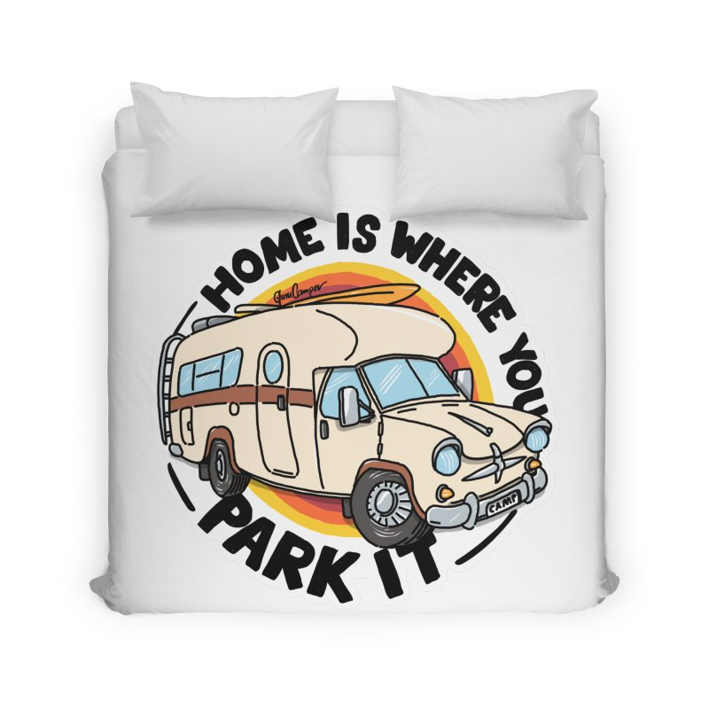 Home is Where You Park It Home Duvet by Illustrated GuruCamper