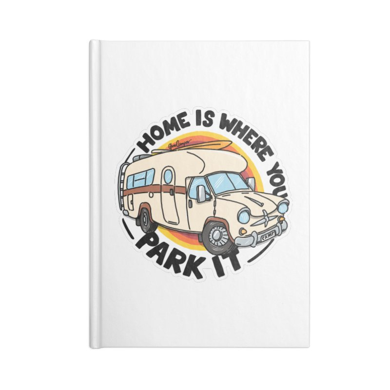 Home is Where You Park It Accessories Lined Journal Notebook by Illustrated GuruCamper