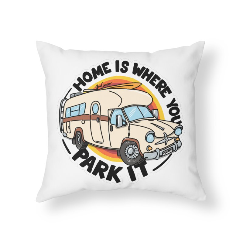 Home is Where You Park It Home Throw Pillow by Illustrated GuruCamper
