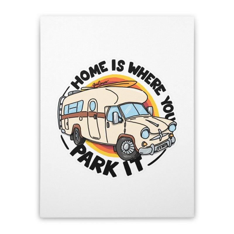 Home is Where You Park It Home Stretched Canvas by Illustrated GuruCamper
