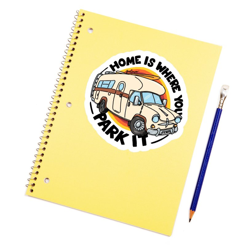 Home is Where You Park It Accessories Sticker by Illustrated GuruCamper