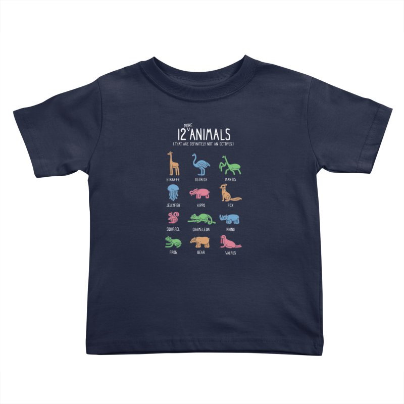 12 MORE Animals (That are Definitely Not an Octopus) Kids Toddler T-Shirt by Gyledesigns' Artist Shop
