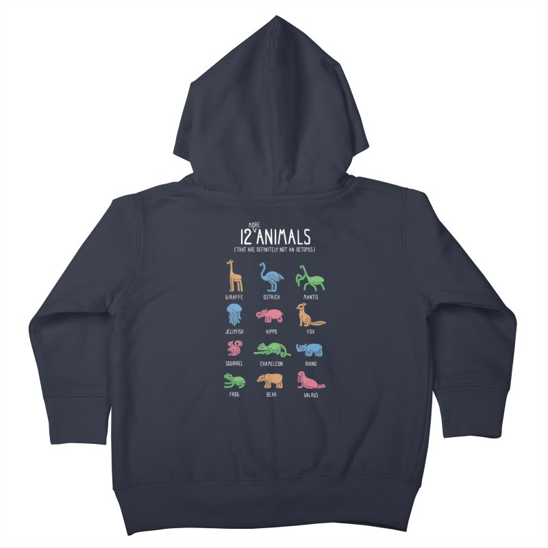 12 MORE Animals (That are Definitely Not an Octopus) Kids Toddler Zip-Up Hoody by Gyledesigns' Artist Shop