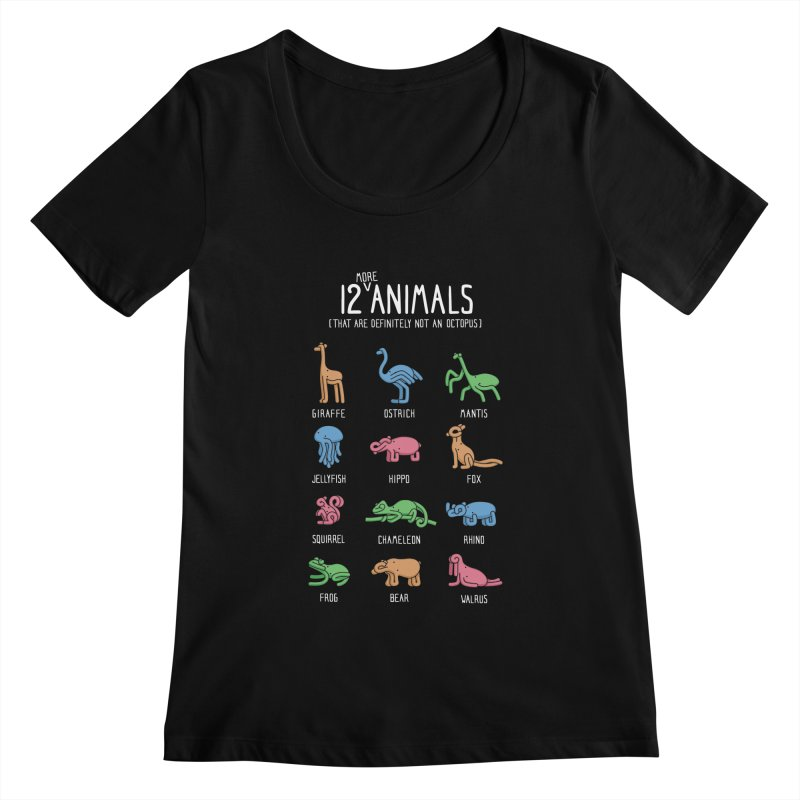 12 MORE Animals (That are Definitely Not an Octopus) Women's Scoopneck by Gyledesigns' Artist Shop