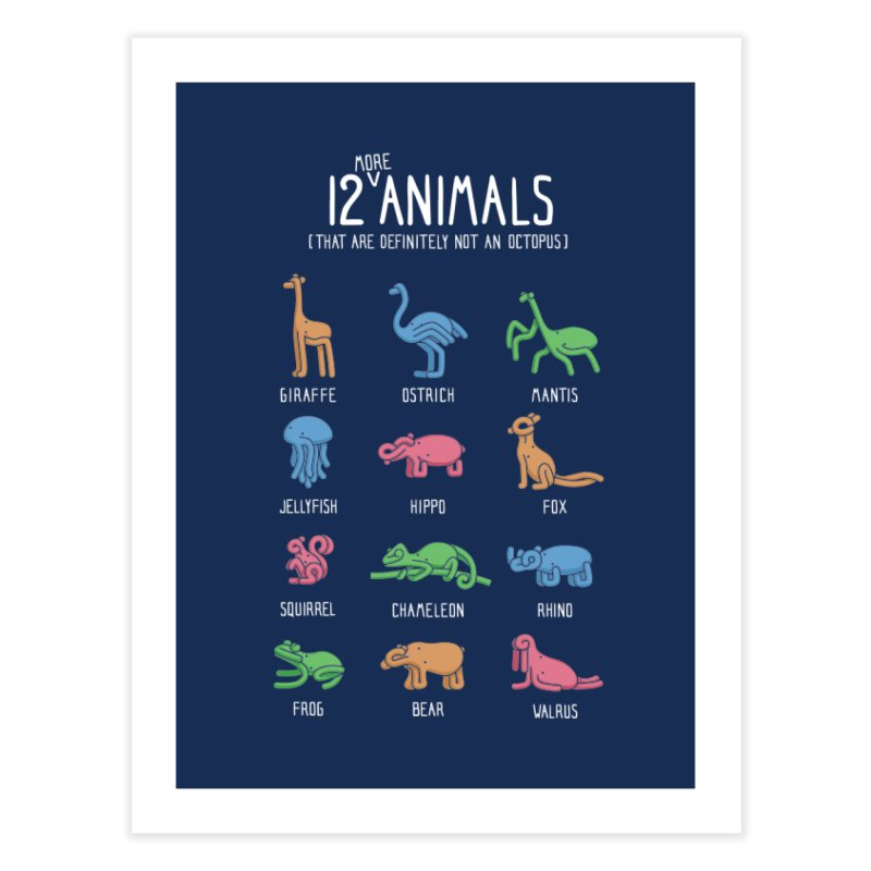 12 MORE Animals (That are Definitely Not an Octopus) Home Fine Art Print by Gyledesigns' Artist Shop
