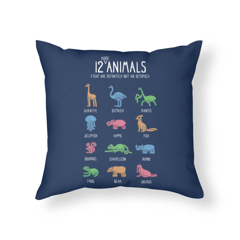 12 MORE Animals (That are Definitely Not an Octopus) Home Throw Pillow by Gyledesigns' Artist Shop