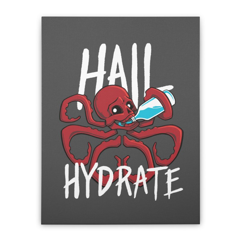 Hail Hydrate! Home Stretched Canvas by Gyledesigns' Artist Shop