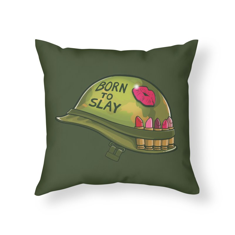 Born to Slay Home Throw Pillow by Gyledesigns' Artist Shop