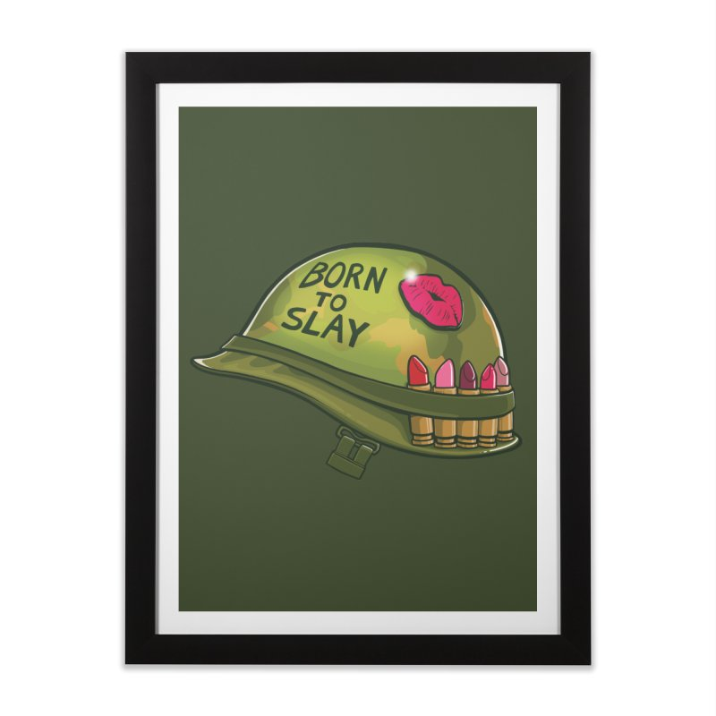 Born to Slay Home Framed Fine Art Print by Gyledesigns' Artist Shop