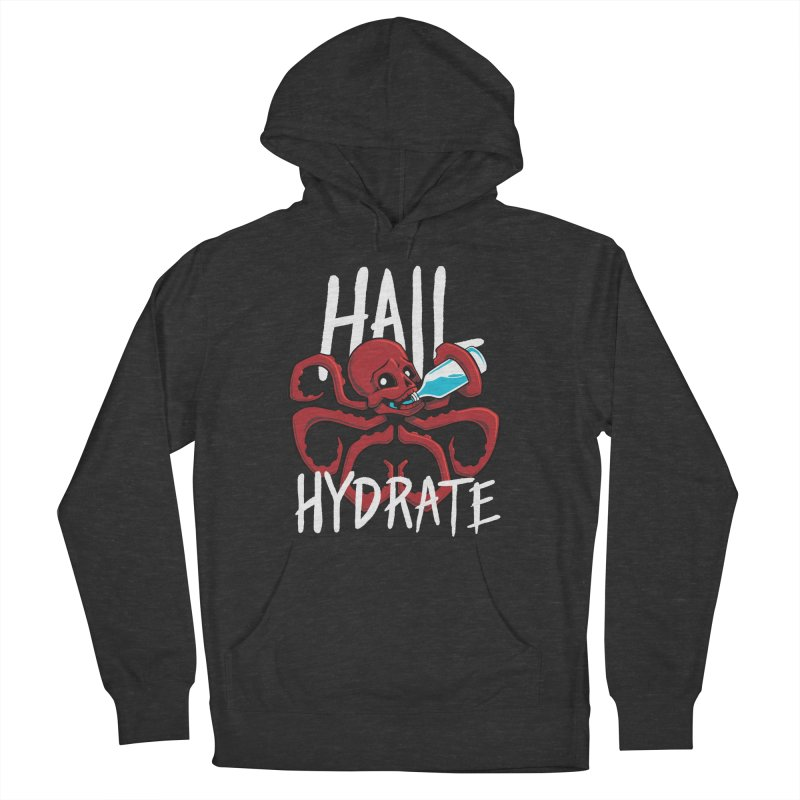 Hail Hydrate Women's French Terry Pullover Hoody by Gyledesigns' Artist Shop