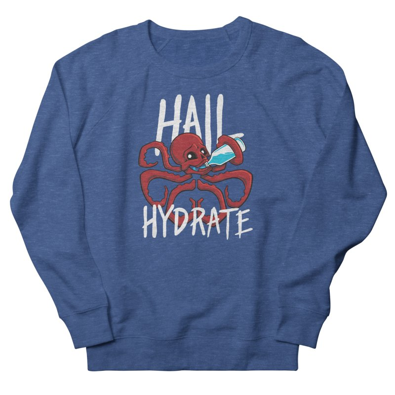 Hail Hydrate Men's French Terry Sweatshirt by Gyledesigns' Artist Shop
