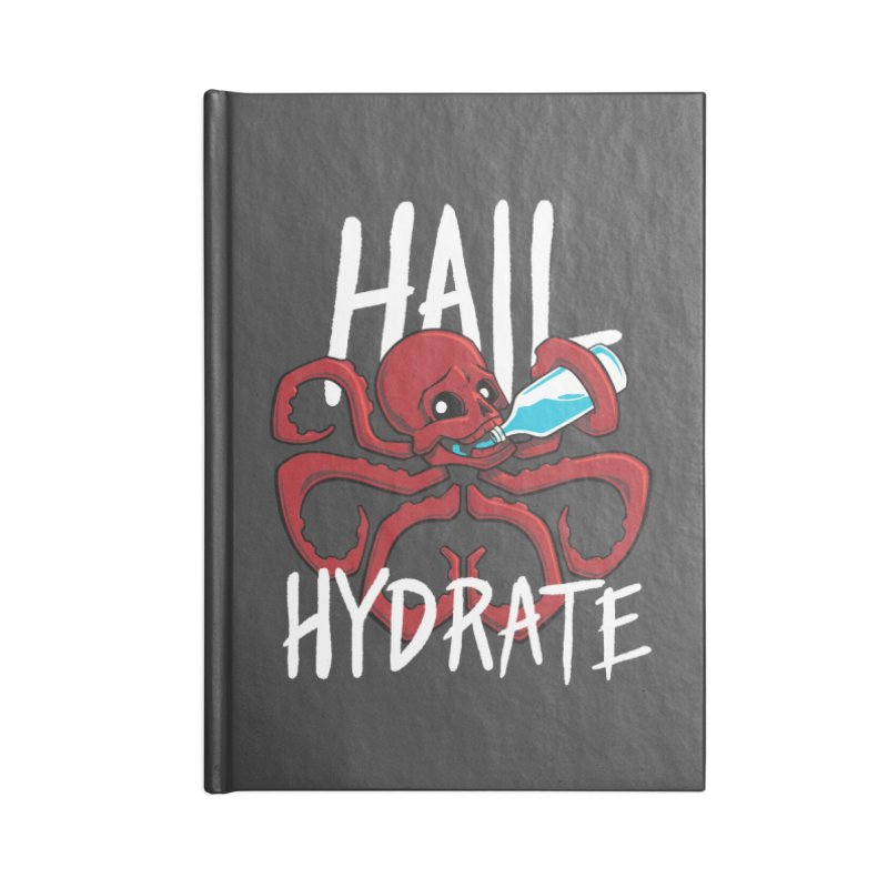 Hail Hydrate Accessories Lined Journal Notebook by Gyledesigns' Artist Shop