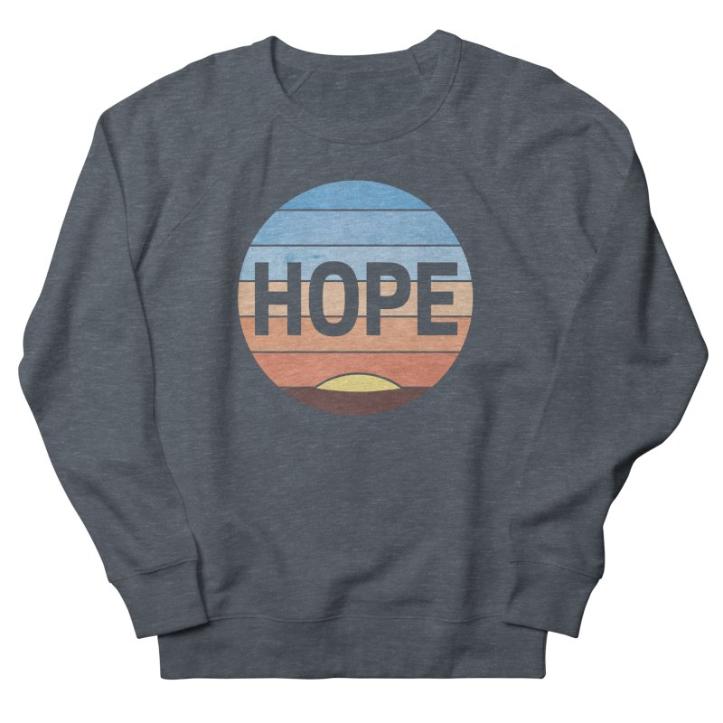 Hope Women's French Terry Sweatshirt by Gyledesigns' Artist Shop