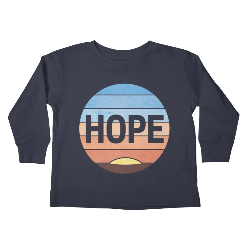 Hope Kids Toddler Longsleeve T-Shirt by Gyledesigns' Artist Shop