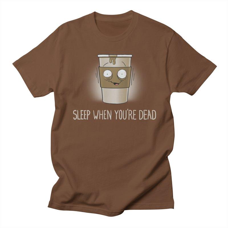 Sleep When You're Dead Women's Unisex T-Shirt by Gyledesigns' Artist Shop