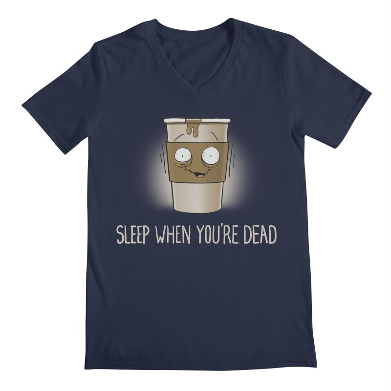 Sleep When You're Dead Men's V-Neck by Gyledesigns' Artist Shop