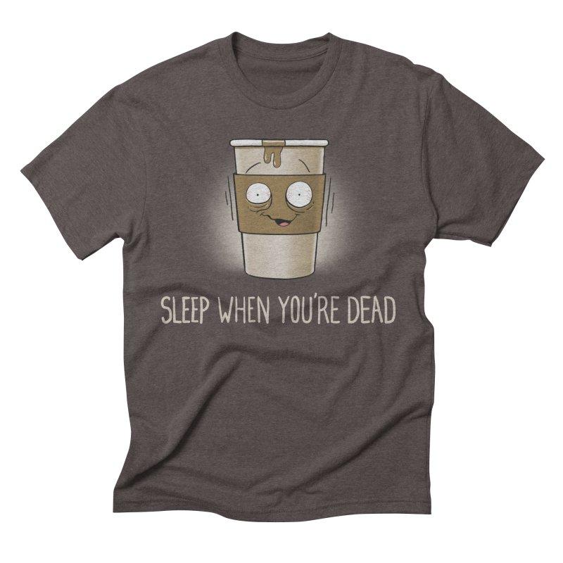 Sleep When You're Dead Men's Triblend T-shirt by Gyledesigns' Artist Shop
