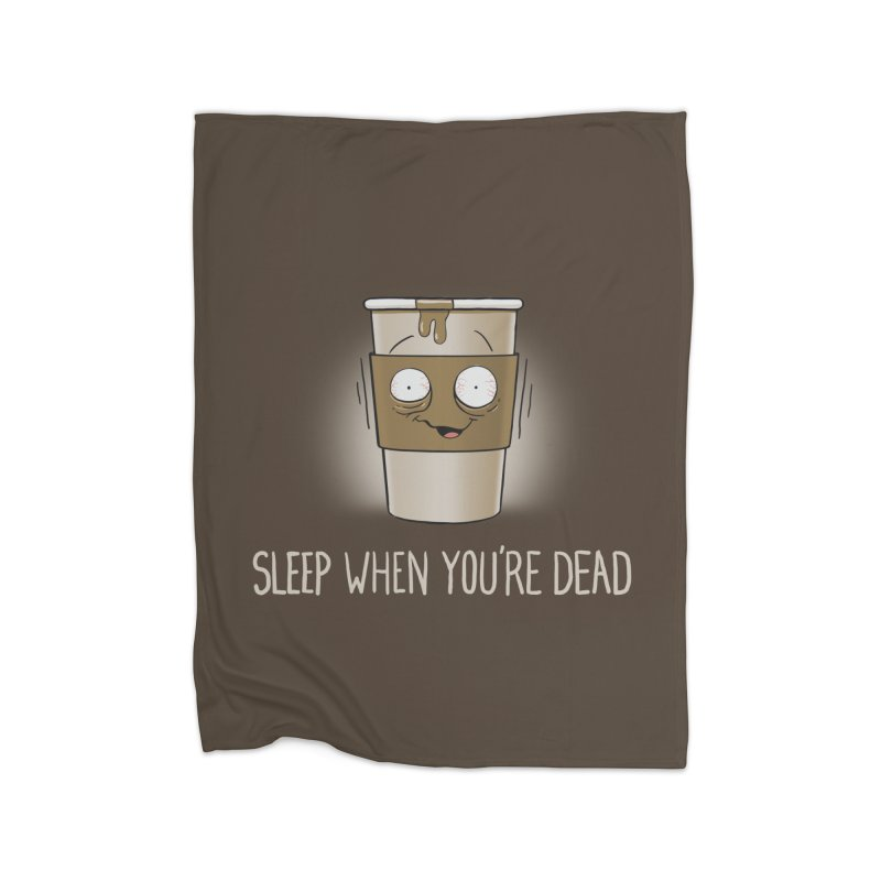 Sleep When You're Dead Home Blanket by Gyledesigns' Artist Shop