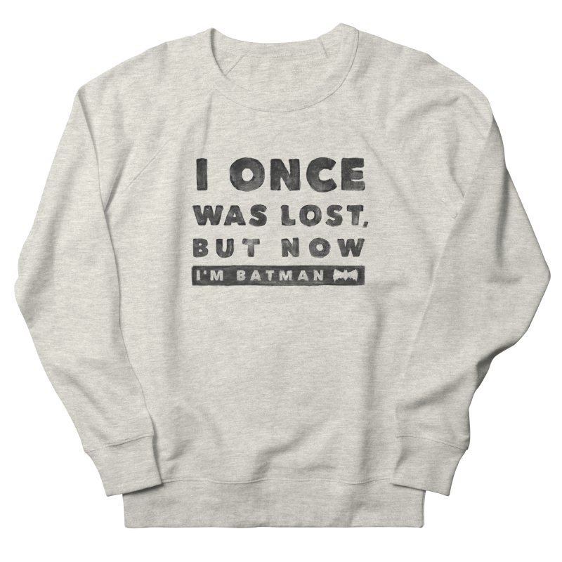 I once was lost... Women's French Terry Sweatshirt by His Artwork's Shop