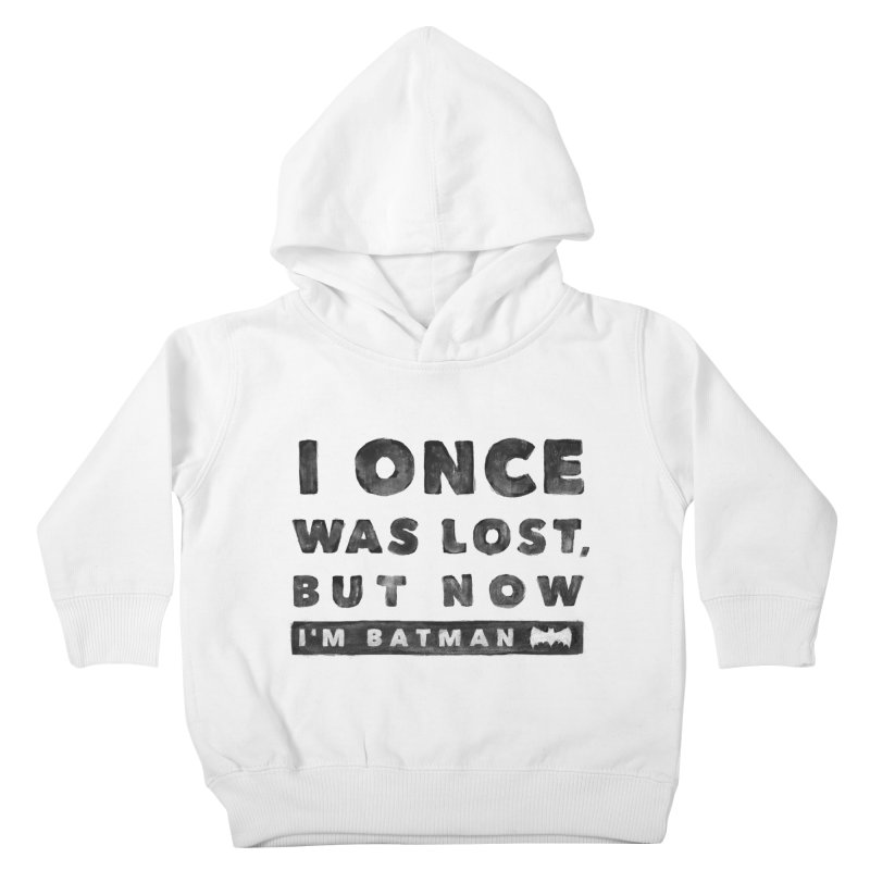I once was lost... Kids Toddler Pullover Hoody by His Artwork's Shop