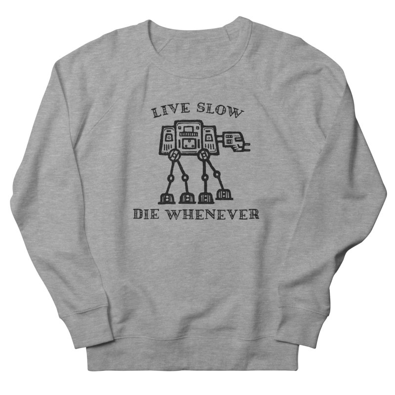 Live Slow Women's French Terry Sweatshirt by His Artwork's Shop