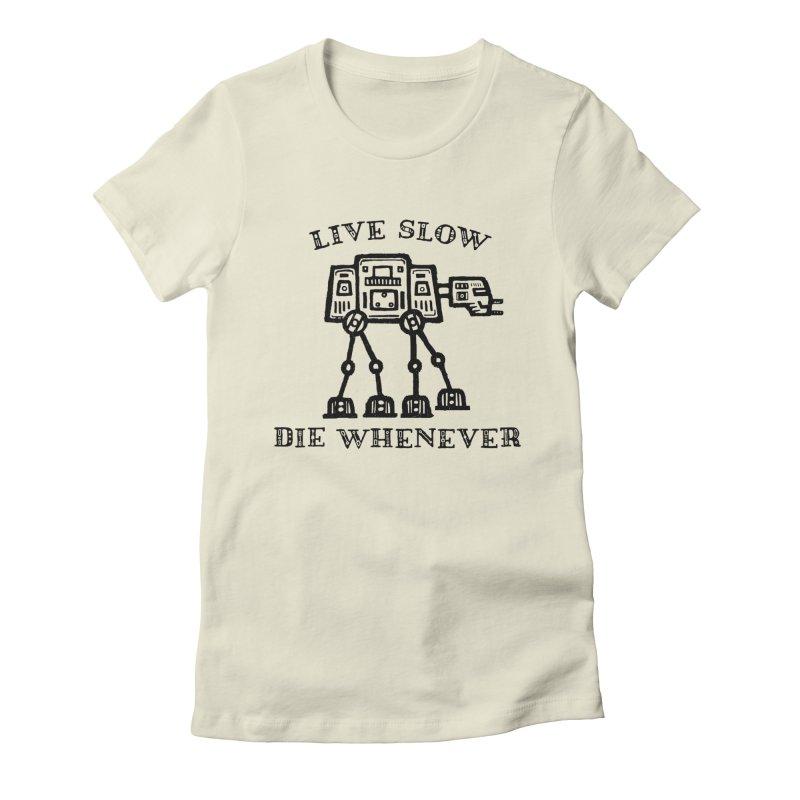 Live Slow Women's T-Shirt by His Artwork's Shop