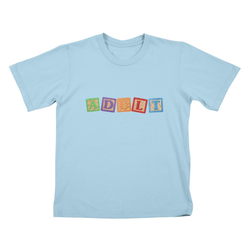 I is adult Kids T-Shirt by His Artwork's Shop
