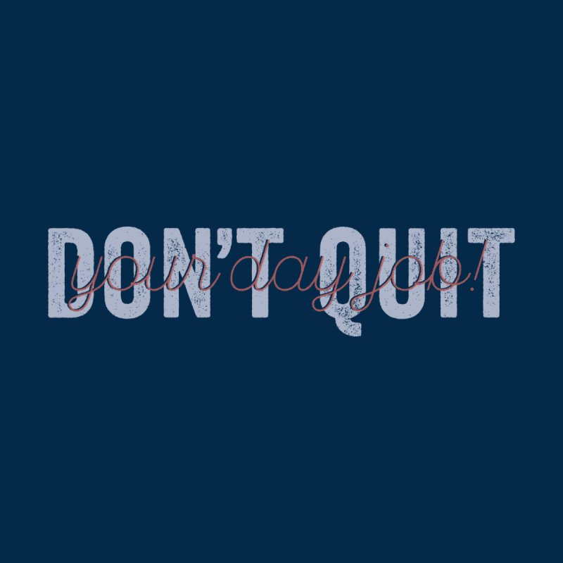 Don't Quit... by His Artwork's Shop