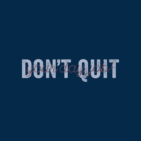 image for Don't Quit...
