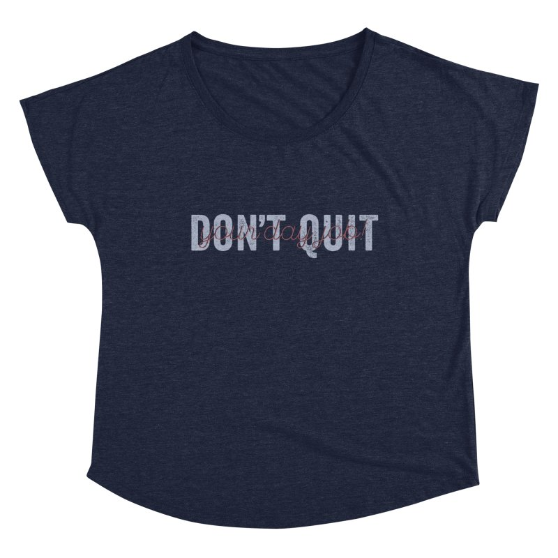 Don't Quit... Women's Scoop Neck by His Artwork's Shop