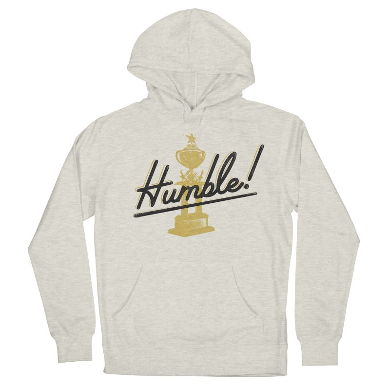 I'm so Humble Women's Pullover Hoody by His Artwork's Shop