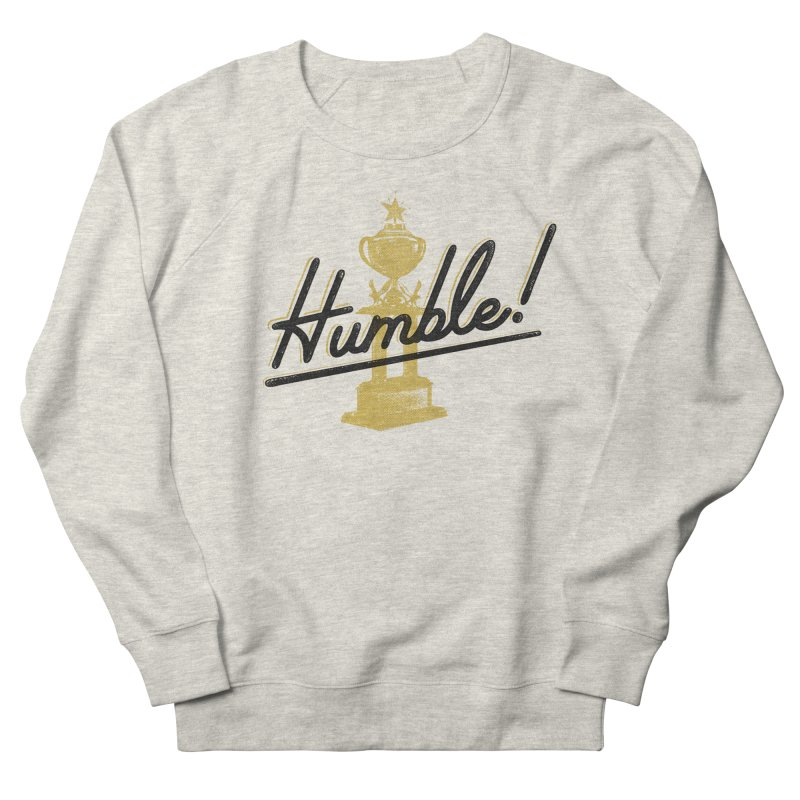 I'm so Humble Women's French Terry Sweatshirt by His Artwork's Shop
