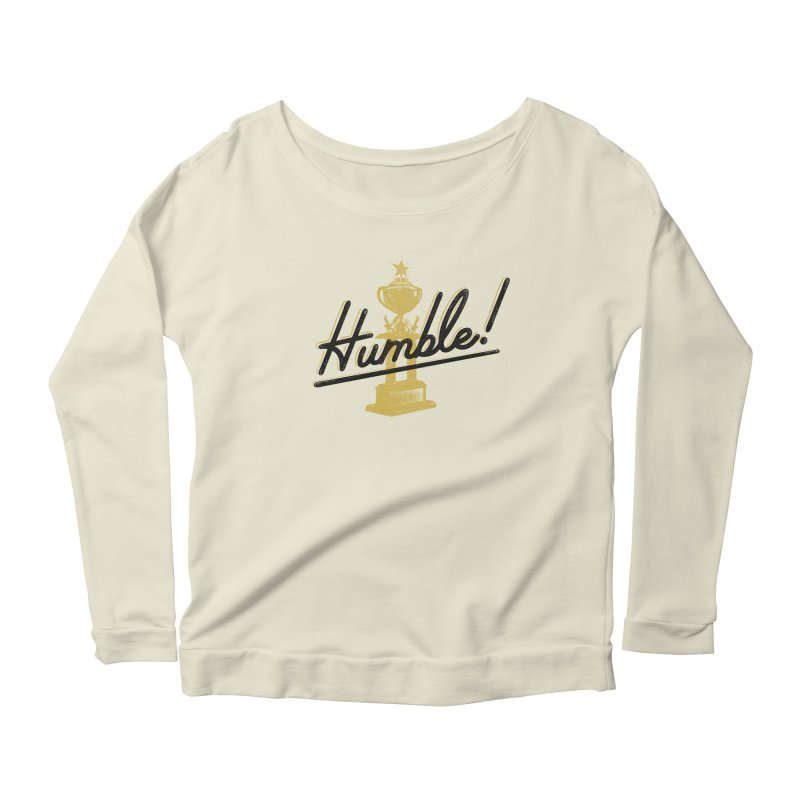 I'm so Humble Women's Scoop Neck Longsleeve T-Shirt by His Artwork's Shop