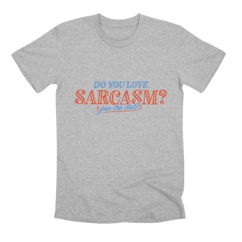 sarcasm club Men's Premium T-Shirt by His Artwork's Shop