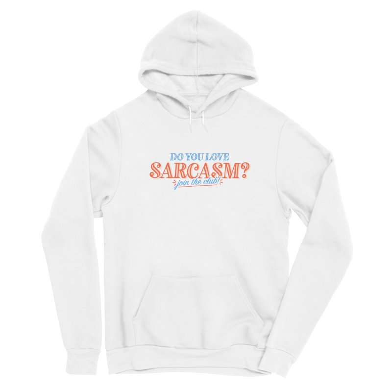 sarcasm club Women's Pullover Hoody by His Artwork's Shop