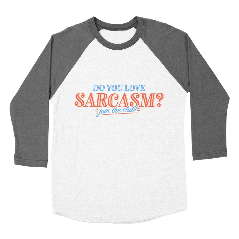 sarcasm club Women's Longsleeve T-Shirt by His Artwork's Shop