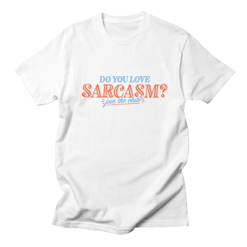 sarcasm club Men's Regular T-Shirt by His Artwork's Shop