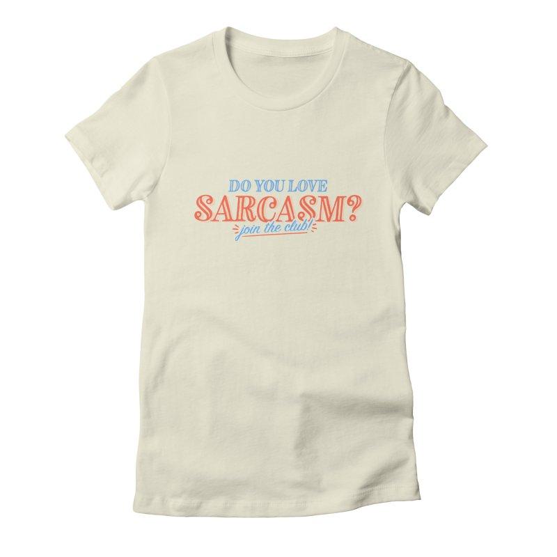 sarcasm club Women's T-Shirt by His Artwork's Shop