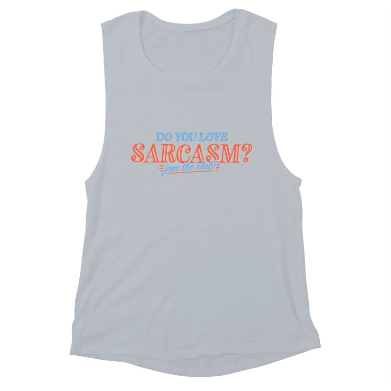 sarcasm club Women's Muscle Tank by His Artwork's Shop