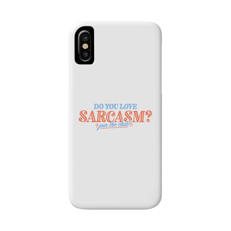 sarcasm club Accessories Phone Case by His Artwork's Shop