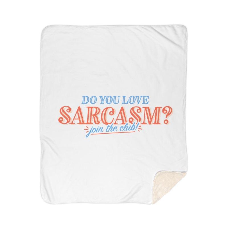 sarcasm club Home Sherpa Blanket Blanket by His Artwork's Shop