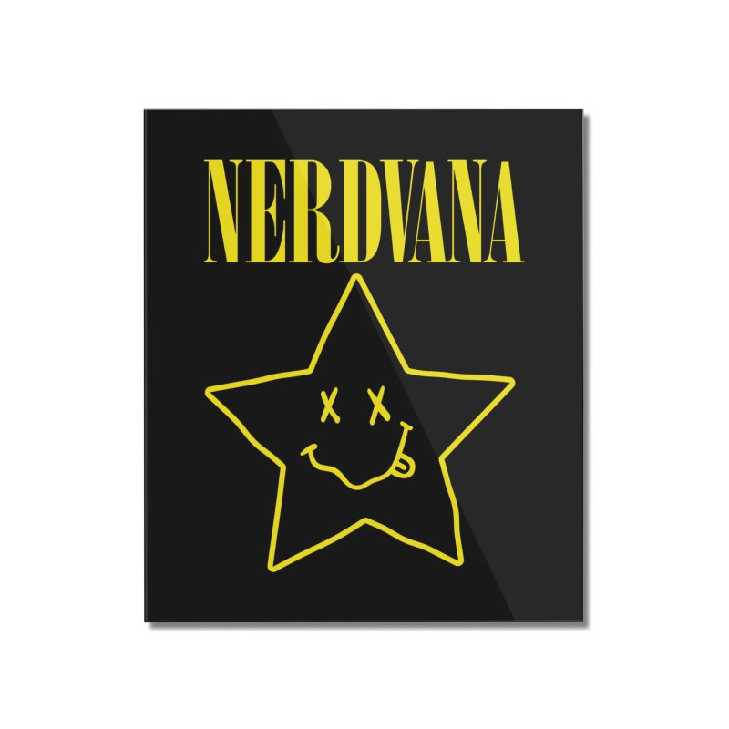 NERDVANA Home Mounted Acrylic Print by His Artwork's Shop