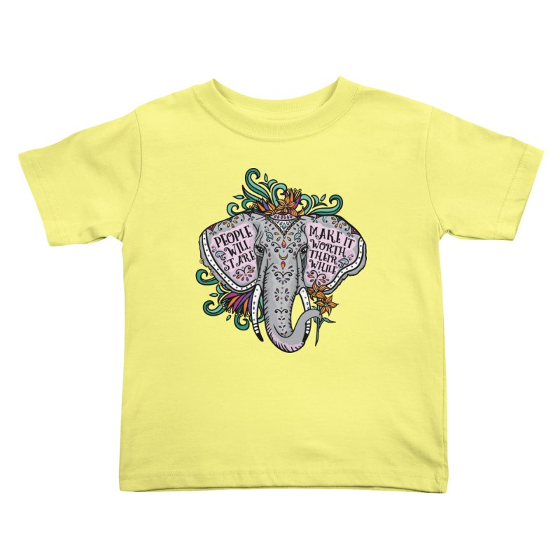 People Will Stare Kids Toddler T-Shirt by Haciendo Designs's Artist Shop