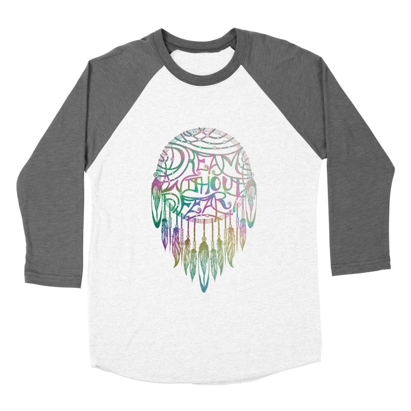 Dream Without Fear Women's Longsleeve T-Shirt by Haciendo Designs's Artist Shop