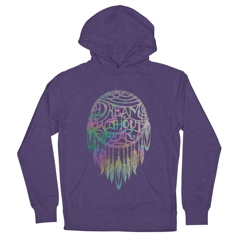 Dream Without Fear Men's Pullover Hoody by Haciendo Designs's Artist Shop
