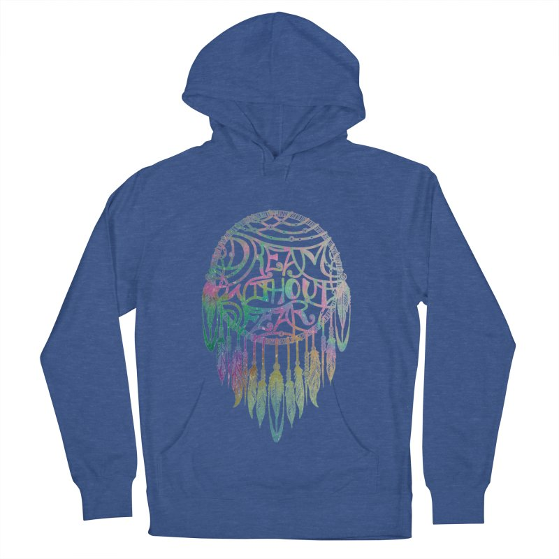 Dream Without Fear Men's French Terry Pullover Hoody by Haciendo Designs's Artist Shop