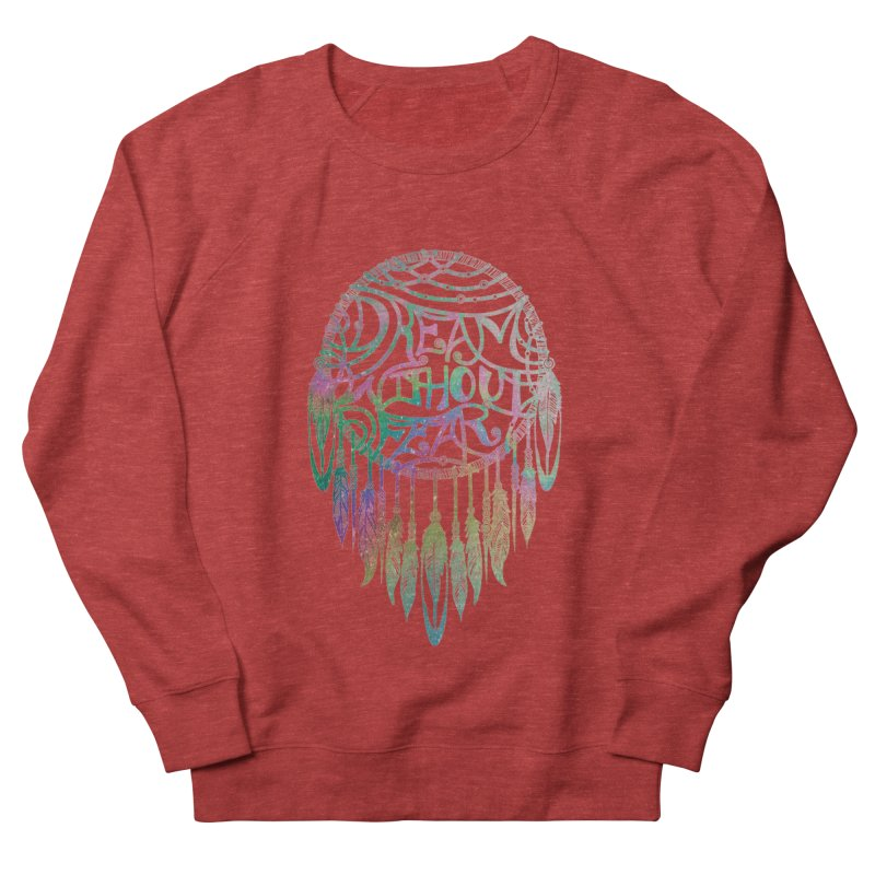 Dream Without Fear Women's French Terry Sweatshirt by Haciendo Designs's Artist Shop