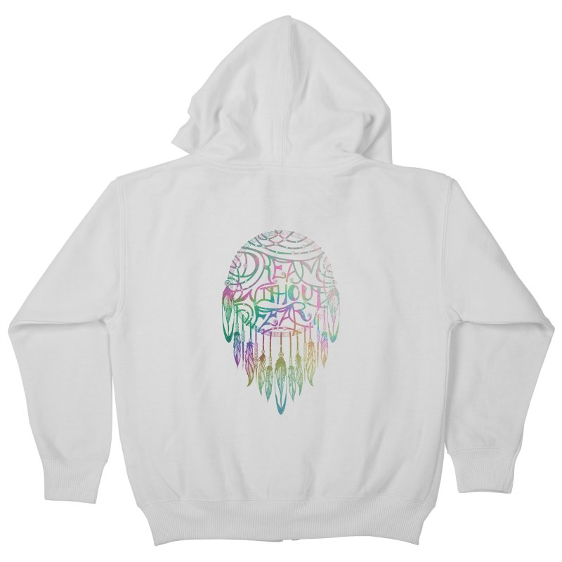 Dream Without Fear Kids Zip-Up Hoody by Haciendo Designs's Artist Shop